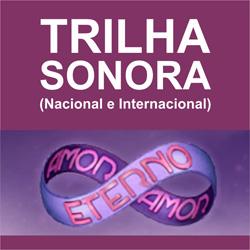Amor Eterno Amor – Trilha sonora nacional e internacional