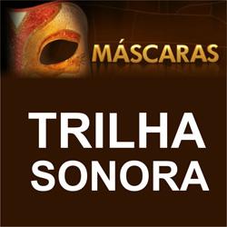 Trilha Sonora Máscara Músicas Novela