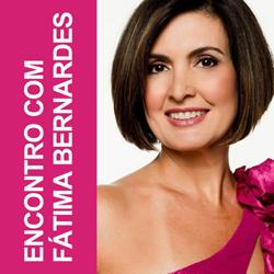 Encontro Fátima Bernardes site