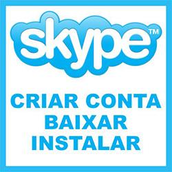 Skype – Baixar, Instalar e criar conta agora