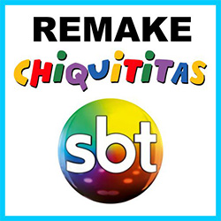 Remake Chiquititas SBT