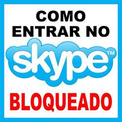 Entrar no Skype Bloqueado - Empresas, Escolas e Faculdades
