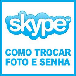 Trocar senha foto Skype