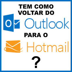 Voltar usar Hotmail lugar Outlook.com