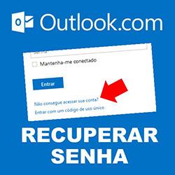 Recuperar senha do Outlook.com que eu esqueci