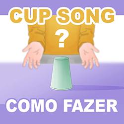 Vídeo Cup Song (Música do Copo) – Como fazer (Tutorial)