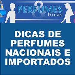 Dicas de perfumes importados e nacionais