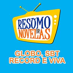 Resumo das Novelas da Globo, SBT, Canal Viva e Record