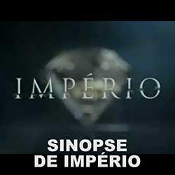Novela Império - Sinopse, Elenco e Personagens